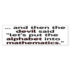 Mathematics Has The Alphabet Bumper Sticker