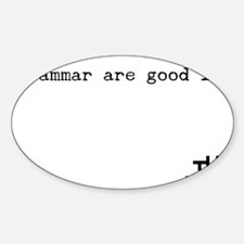 Grammar are good it. Decal