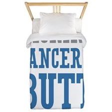 Cancers Butt Since 2005 Twin Duvet