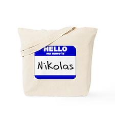 hello my name is nikolas Tote Bag