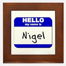 hello my name is nigel  Framed Tile