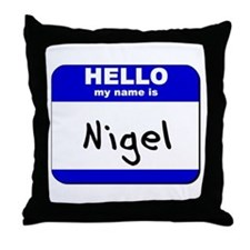 hello my name is nigel  Throw Pillow