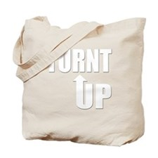 Turnt Up Tote Bag