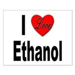 I Love Ethanol Small Poster