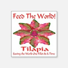 """Feed The World Tilapia Square Sticker 3"""" x 3"""""""
