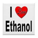 I Love Ethanol Tile Coaster
