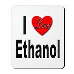 I Love Ethanol Mousepad