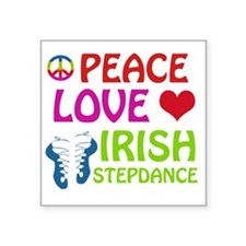 "Peace Love Irish Stepdance Square Sticker 3"" x 3"""