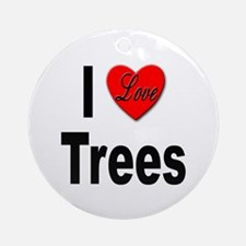 I Love Trees Ornament (Round)
