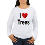 I Love Trees (Front) Women's Long Sleeve T-Shirt
