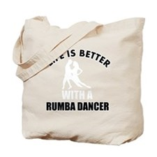 Life is better with a Rumba Dancer Tote Bag