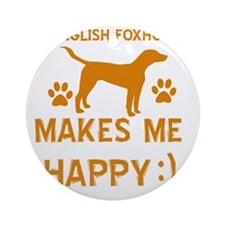 My English Foxhound Makes Me Happy Round Ornament
