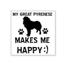 "My Great Pyrenese Makes Me  Square Sticker 3"" x 3"""