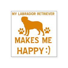 """My Labrador Retriever Makes Square Sticker 3"""" x 3"""""""