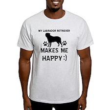 My Labrador Retriever Makes Me Happy T-Shirt