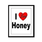 I Love Honey Framed Panel Print
