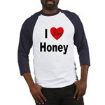 I Love Honey (Front) Baseball Jersey