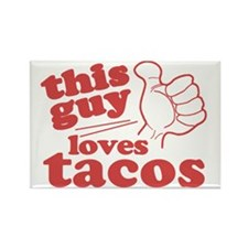 This Guy Loves Tacos Rectangle Magnet