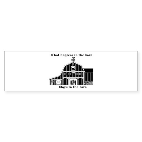 What happens in the barn Bumper Sticker