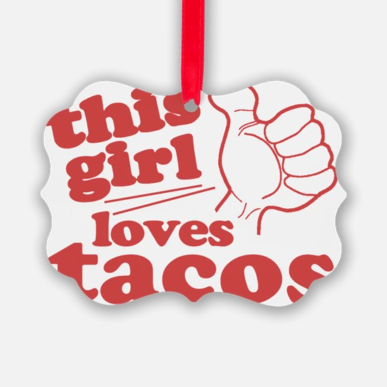 This Girl Loves Tacos Ornament