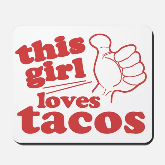 This Girl Loves Tacos Mousepad
