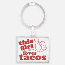 This Girl Loves Tacos Landscape Keychain