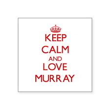 Keep calm and love Murray Sticker