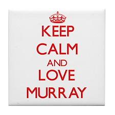 Keep calm and love Murray Tile Coaster
