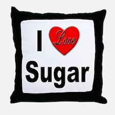 I Love Sugar Throw Pillow