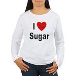 I Love Sugar (Front) Women's Long Sleeve T-Shirt