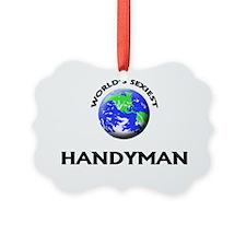 World's Sexiest Handyman Ornament