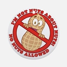 No Nuts Allowed Round Ornament