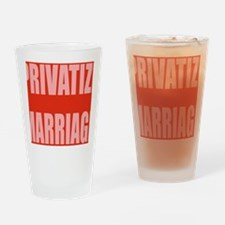 privatize marriage Drinking Glass