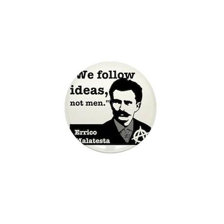 We Follow Ideas - Malatesta Mini Button