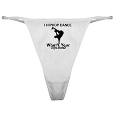 I Hip Hop dance what your super powe Classic Thong