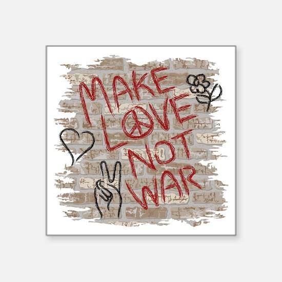 "Make Love Not War Square Sticker 3"" x 3"""