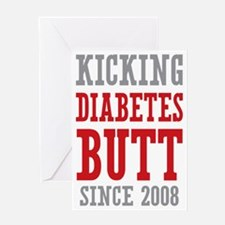 Diabetes Butt Since 2008 Greeting Card