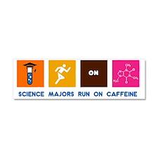 Science Majors Run On Caffeine Car Magnet 10 x 3