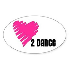 """Love 2 Dance"" Oval Bumper Stickers"