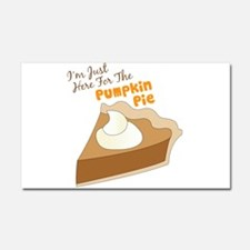 Im Just Here For The Pumpkin Pie Car Magnet 20 x 1