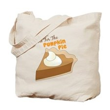 Im Just Here For The Pumpkin Pie Tote Bag