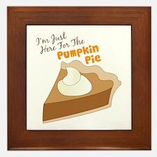 Im Just Here For The Pumpkin Pie Framed Tile