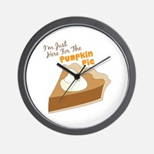 Im Just Here For The Pumpkin Pie Wall Clock