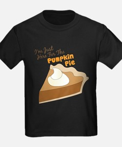 Im Just Here For The Pumpkin Pie T-Shirt