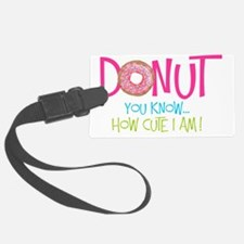 Donut you know... Luggage Tag