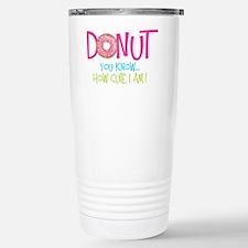 Donut you know... Travel Mug