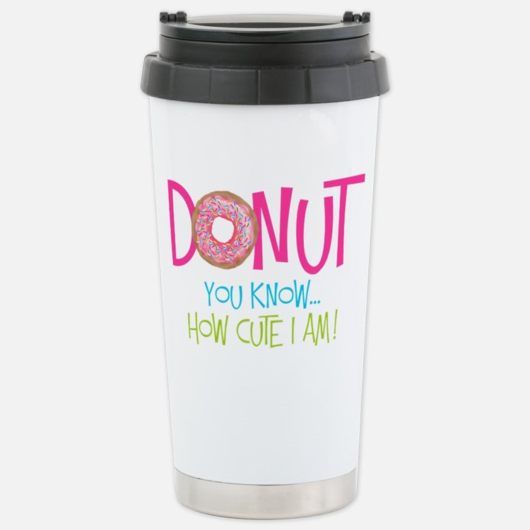 Donut you know... Travel Mug