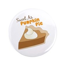 "Sweet As Pumkin Pie 3.5"" Button (100 pack)"