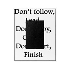Don't follow, lead. Don't copy, crea Picture Frame