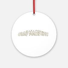 crap machine Ornament (Round)